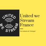 Dans les coulisses du changement: on se tutoie avec United we Stream France